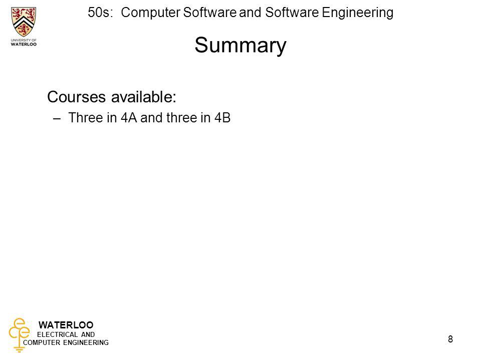 Summary Courses available: Three in 4A and three in 4B