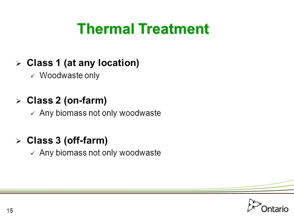 Thermal Treatment Class 1 (at any location) Class 2 (on-farm)