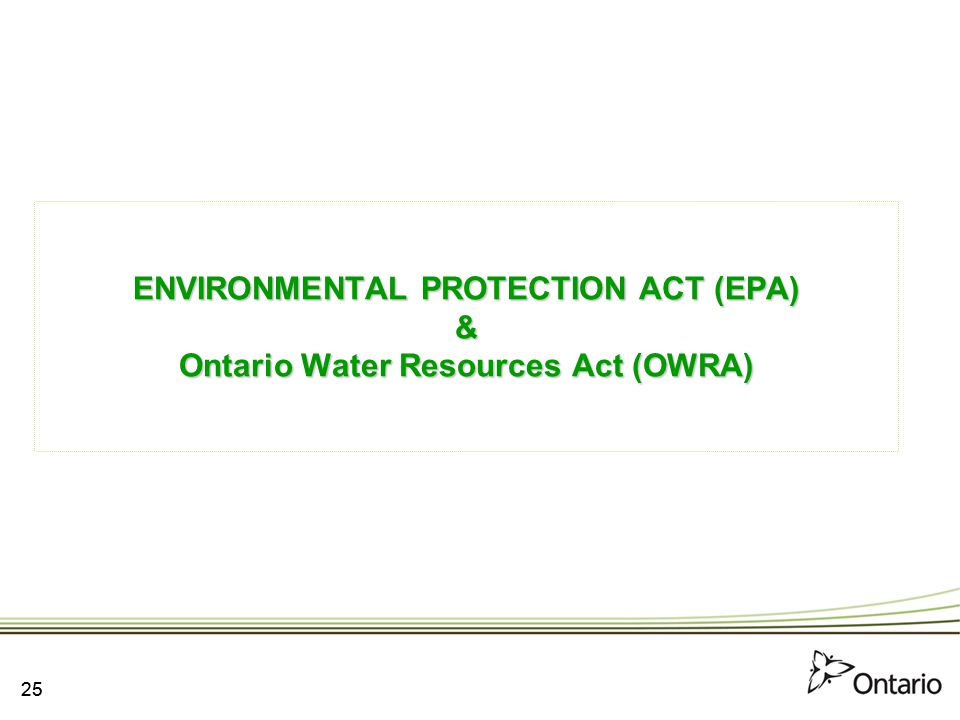 ENVIRONMENTAL PROTECTION ACT (EPA) & Ontario Water Resources Act (OWRA)