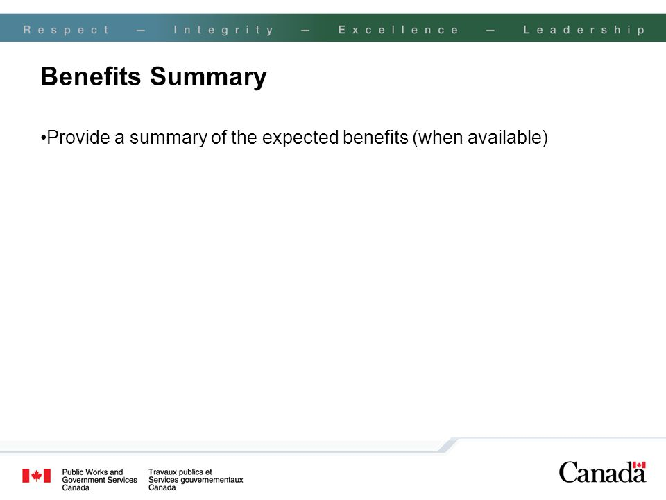 Benefits Summary Provide a summary of the expected benefits (when available)