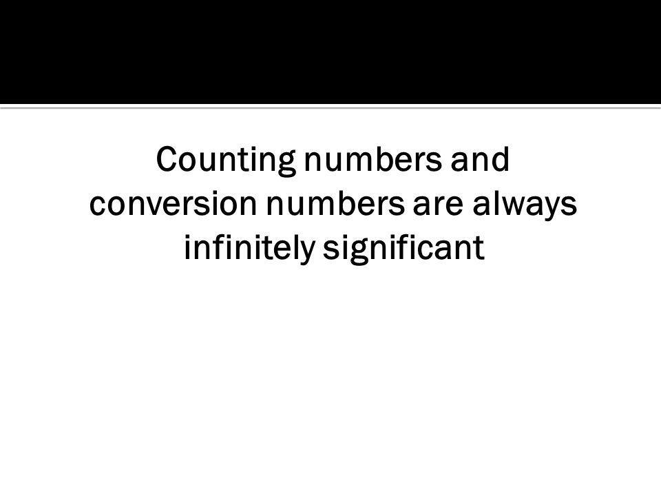 Counting numbers and conversion numbers are always infinitely significant