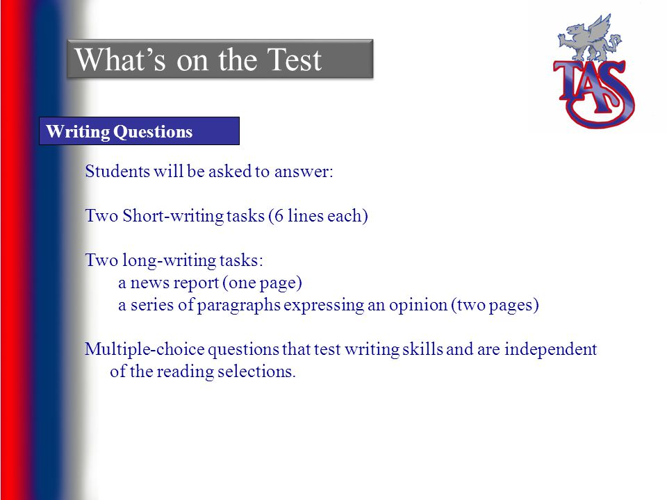 What's on the Test Writing Questions Students will be asked to answer: