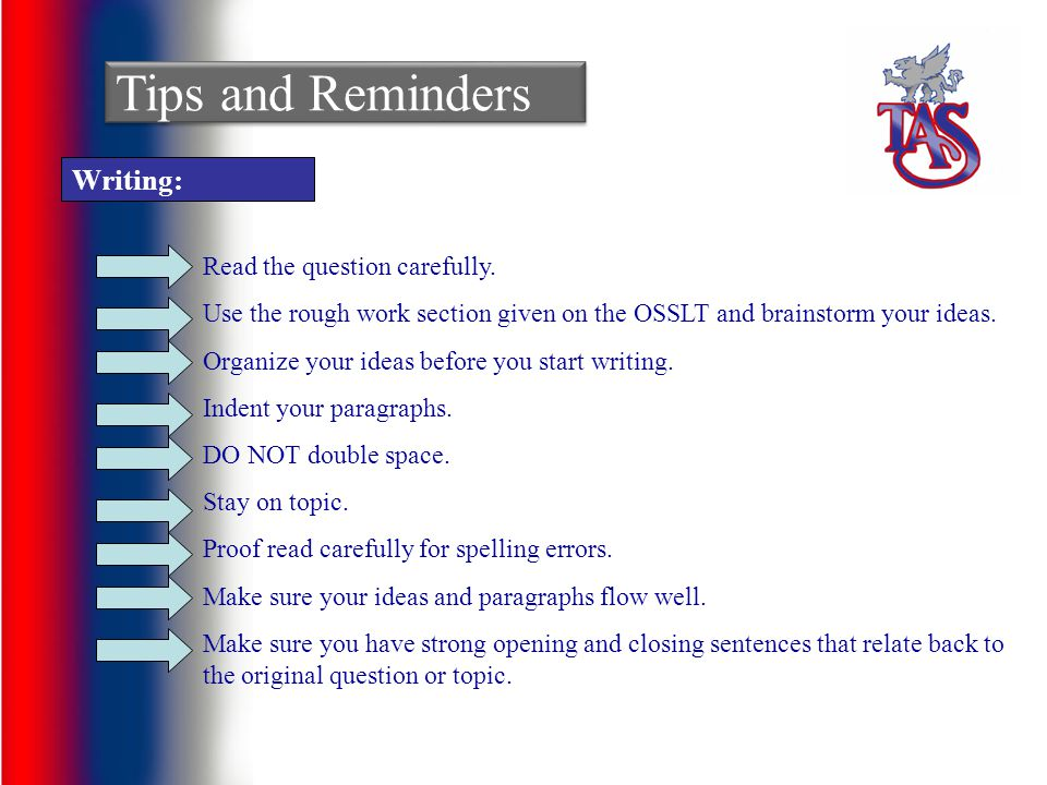 Tips and Reminders Writing: Read the question carefully.
