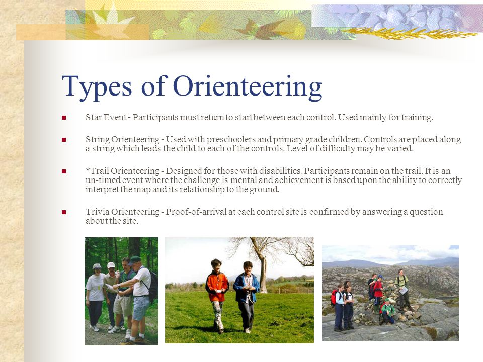 Types of Orienteering Star Event - Participants must return to start between each control. Used mainly for training.