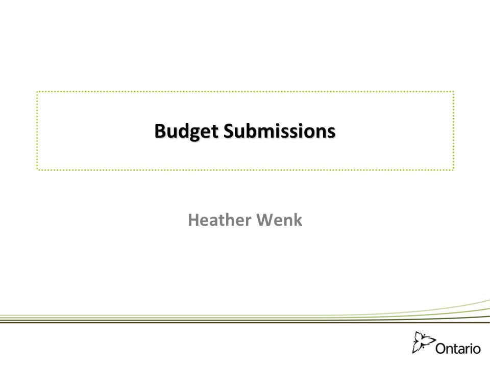 Budget Submissions Heather Wenk