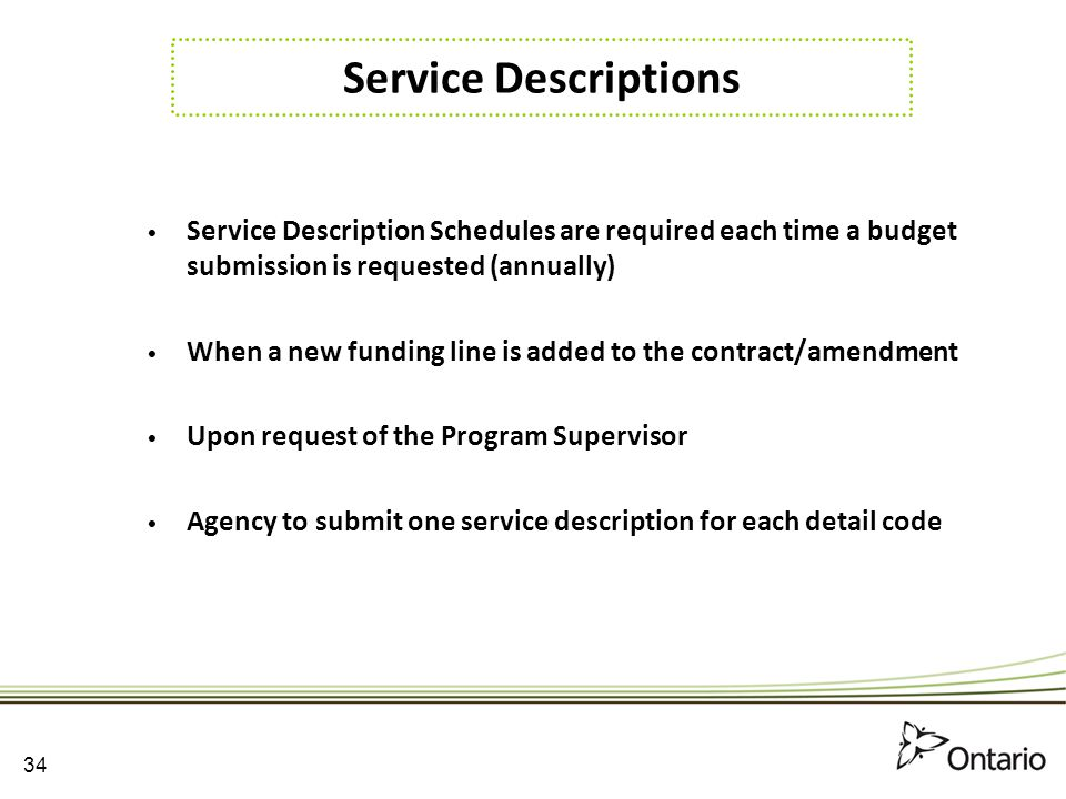 Service Descriptions Service Description Schedules are required each time a budget submission is requested (annually)