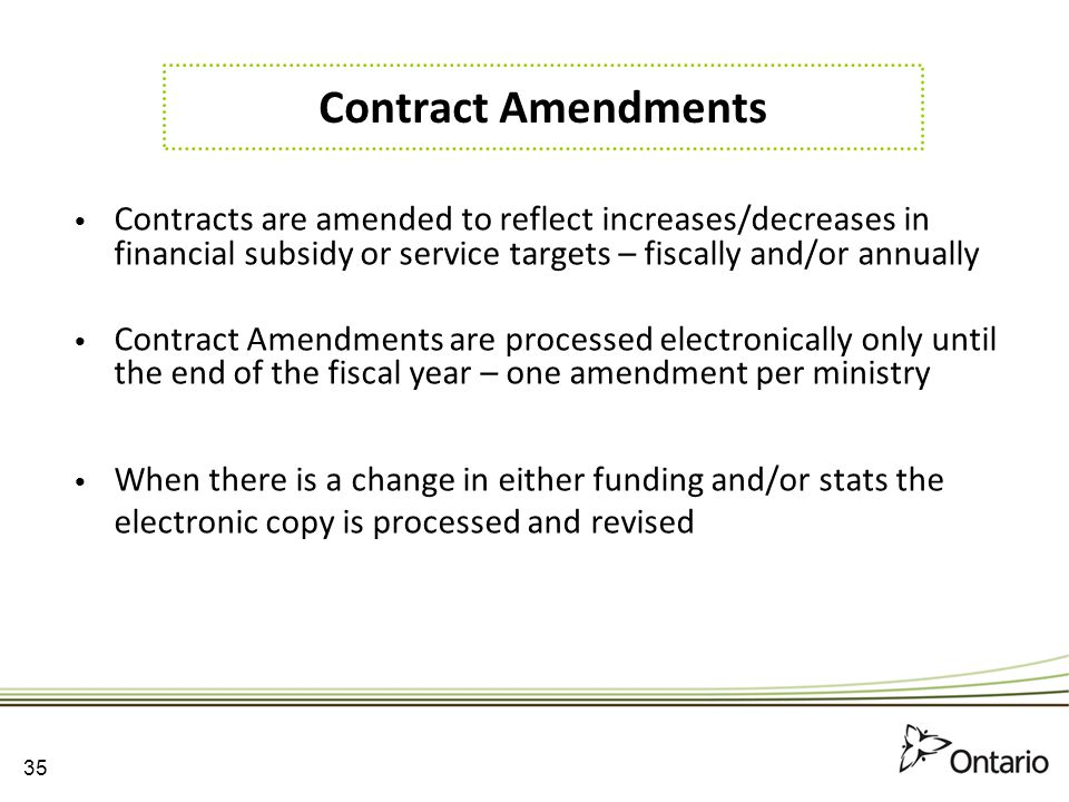 Contract Amendments Contracts are amended to reflect increases/decreases in financial subsidy or service targets – fiscally and/or annually.