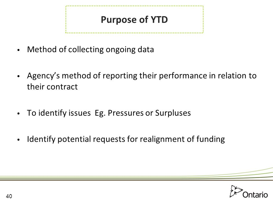 Purpose of YTD Method of collecting ongoing data