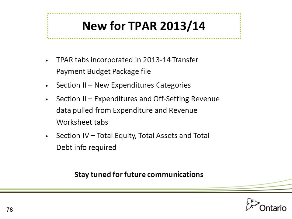 New for TPAR 2013/14 TPAR tabs incorporated in 2013-14 Transfer Payment Budget Package file. Section II – New Expenditures Categories.