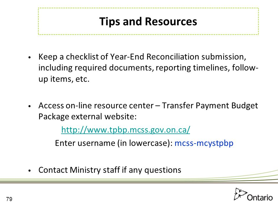 Tips and Resources Keep a checklist of Year-End Reconciliation submission, including required documents, reporting timelines, follow-up items, etc.