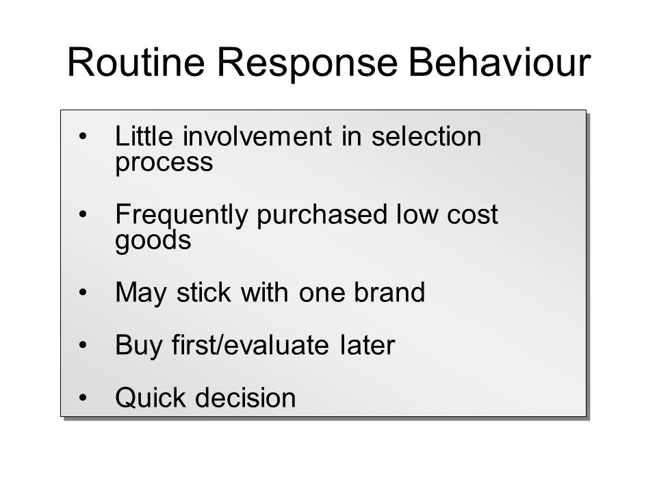 Routine Response Behaviour