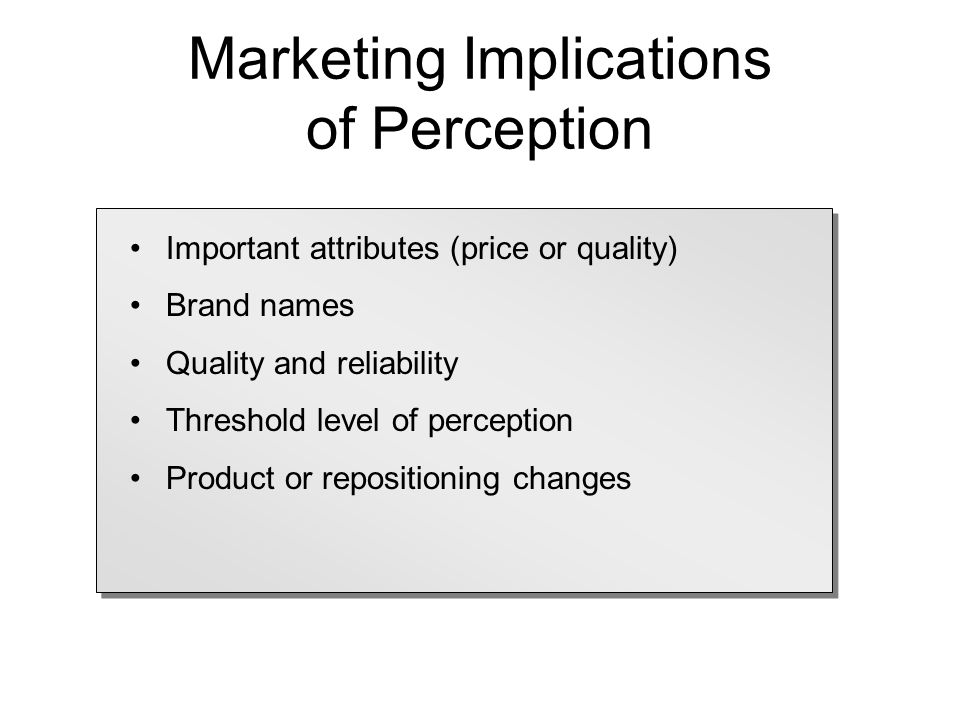 Marketing Implications of Perception