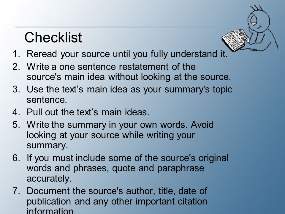 Checklist Reread your source until you fully understand it.