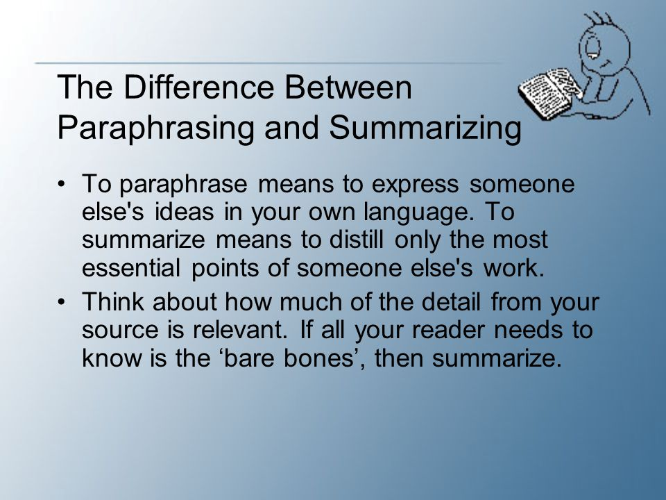 The Difference Between Paraphrasing and Summarizing
