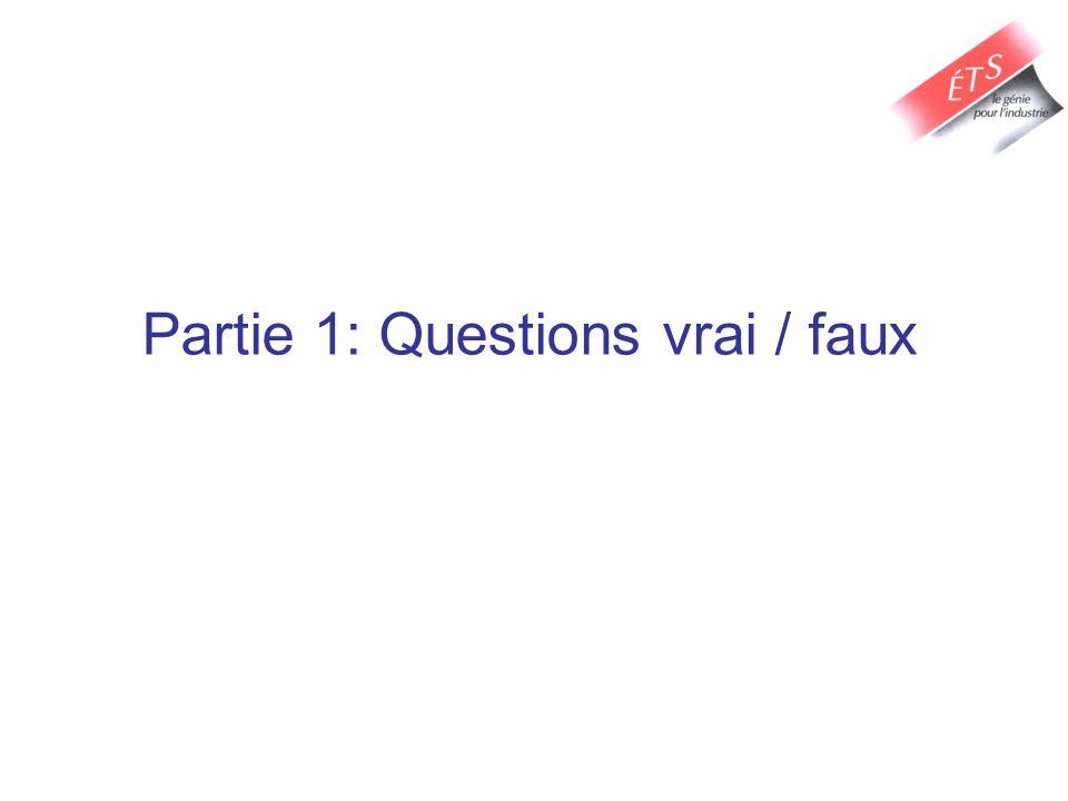 Partie 1: Questions vrai / faux