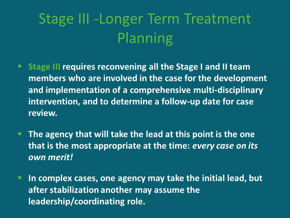 Stage III -Longer Term Treatment Planning