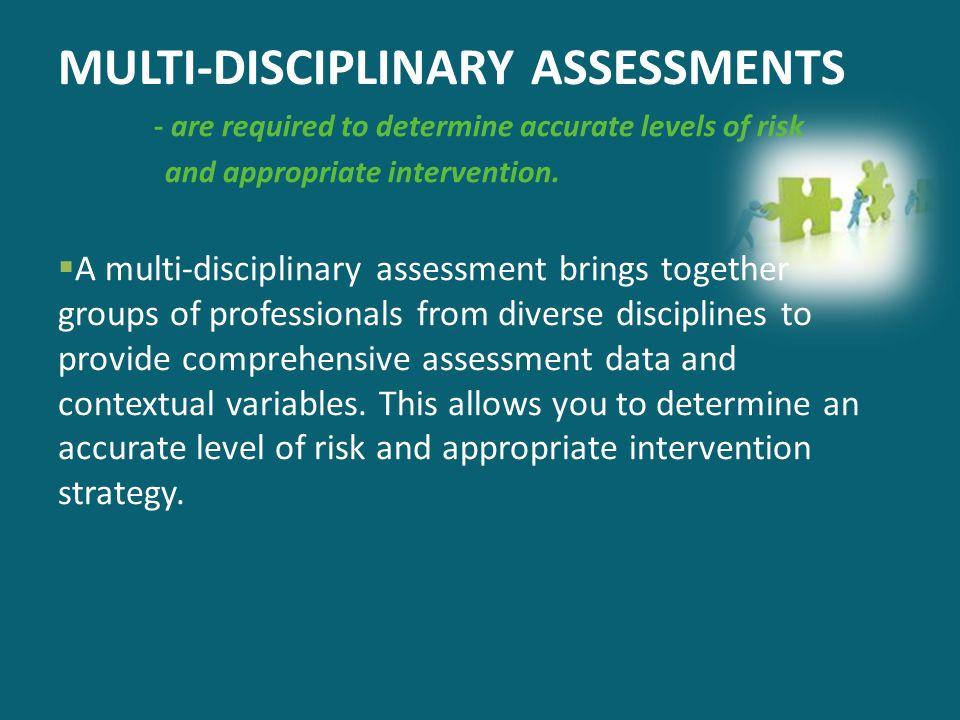MULTI-DISCIPLINARY ASSESSMENTS