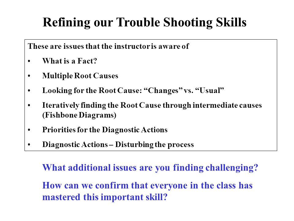 Refining our Trouble Shooting Skills