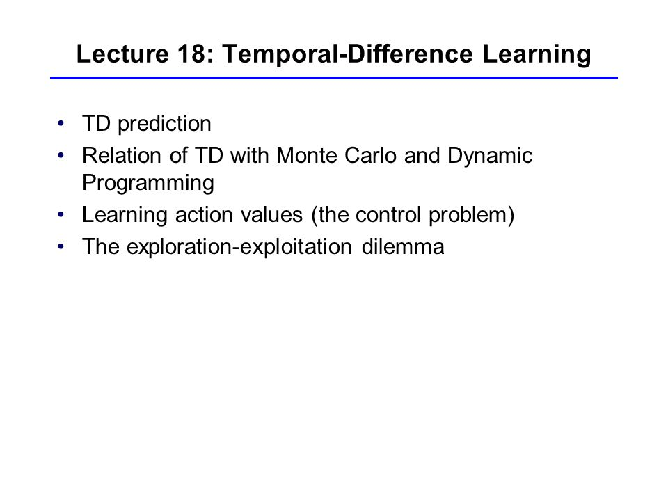 Lecture 18: Temporal-Difference Learning