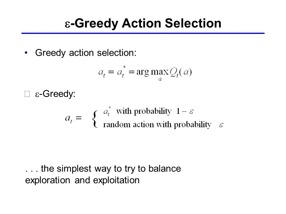 e-Greedy Action Selection