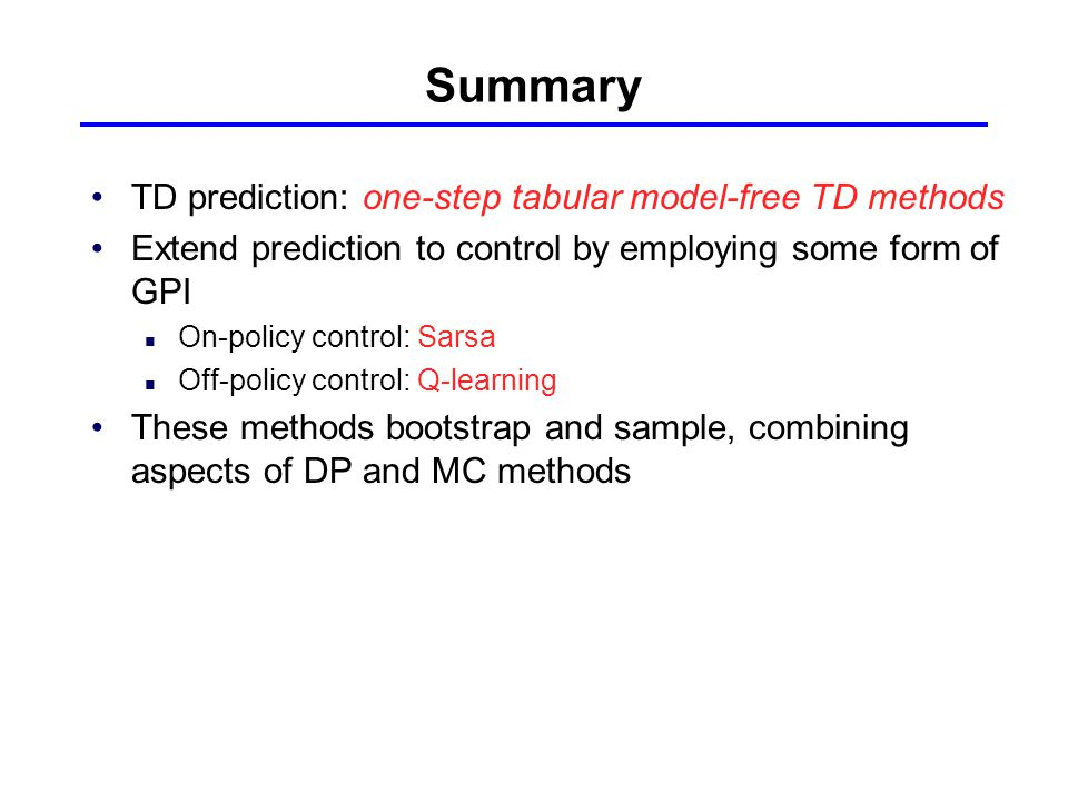 Summary TD prediction: one-step tabular model-free TD methods