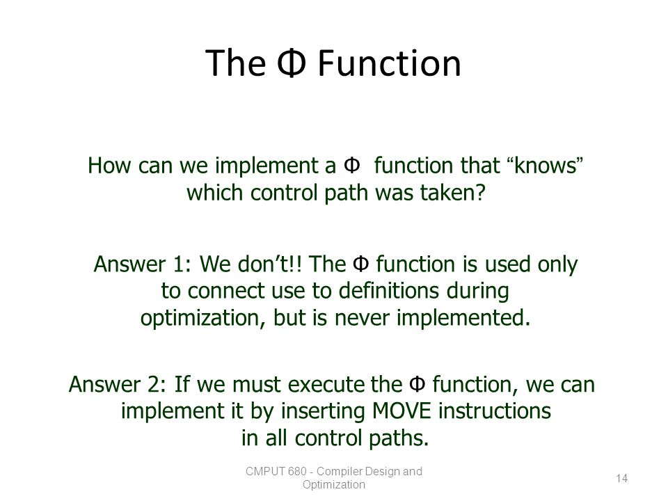 The Φ Function How can we implement a Φ function that knows