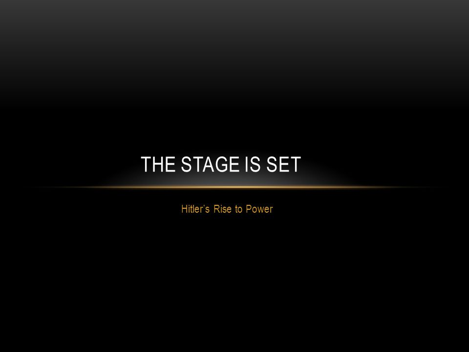 The Stage is Set Hitler's Rise to Power