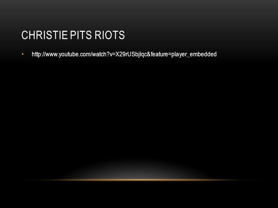 Christie Pits Riots   v=X29rUSbjIqc&feature=player_embedded