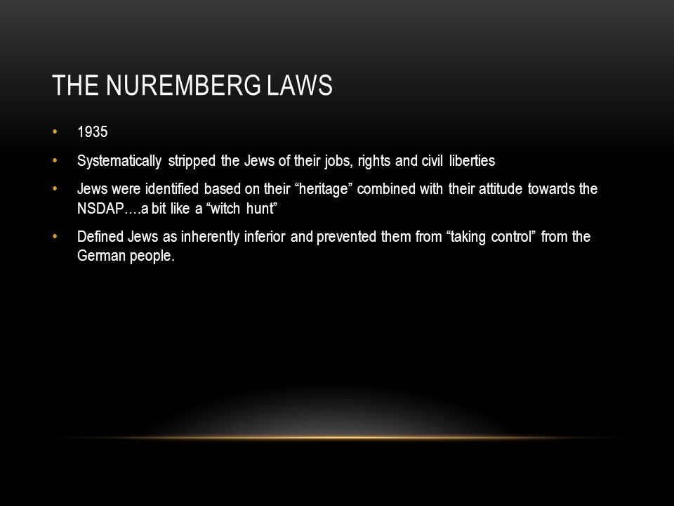 The Nuremberg Laws Systematically stripped the Jews of their jobs, rights and civil liberties.