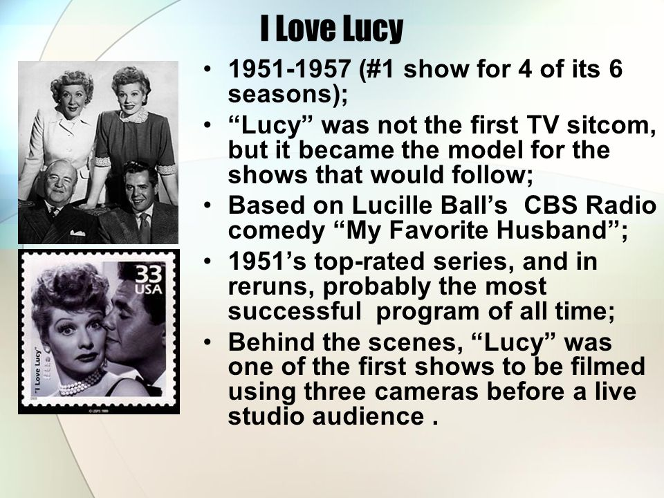 I Love Lucy 1951-1957 (#1 show for 4 of its 6 seasons);
