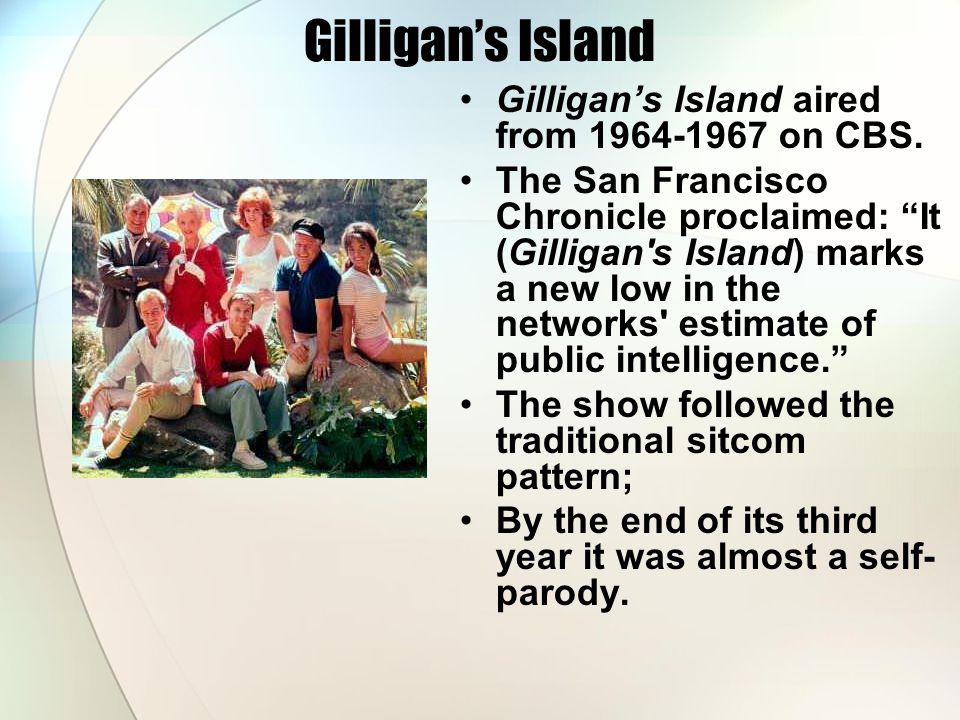 Gilligan's Island Gilligan's Island aired from on CBS.