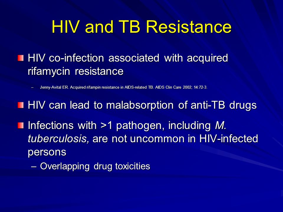 HIV and TB Resistance HIV co-infection associated with acquired rifamycin resistance.