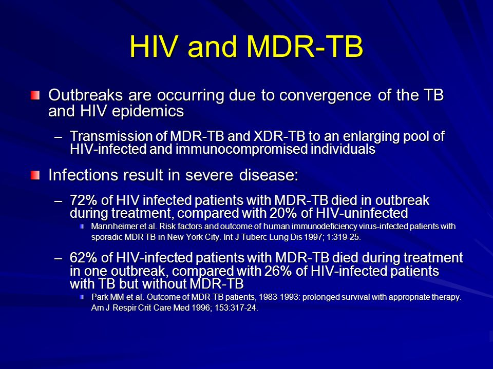 HIV and MDR-TB Outbreaks are occurring due to convergence of the TB and HIV epidemics.
