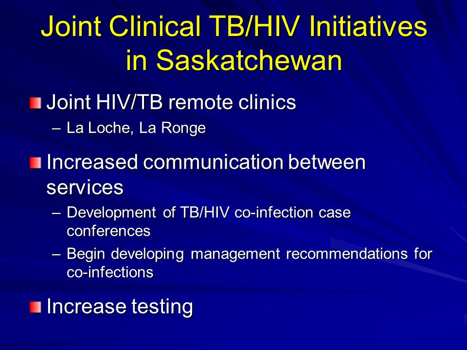 Joint Clinical TB/HIV Initiatives in Saskatchewan