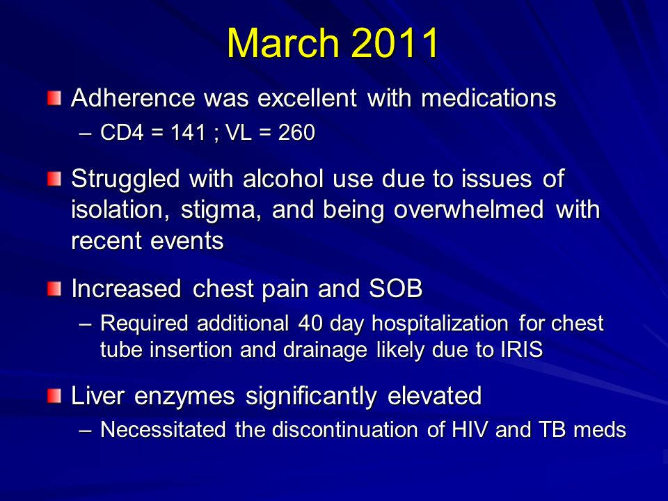 March 2011 Adherence was excellent with medications