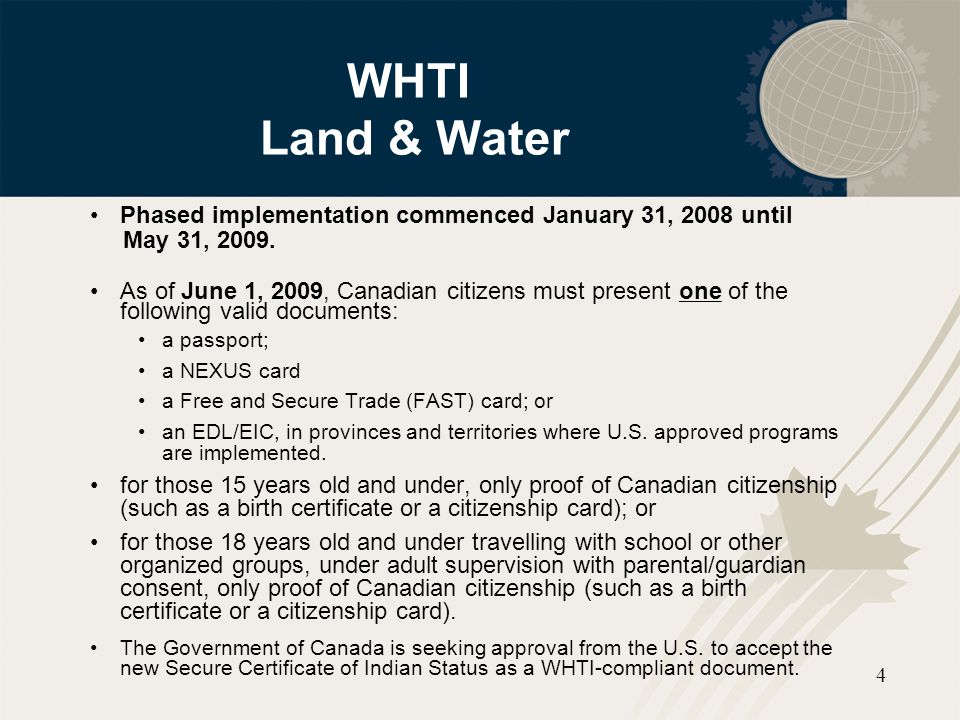 WHTI Land & Water Phased implementation commenced January 31, 2008 until. May 31, 2009.