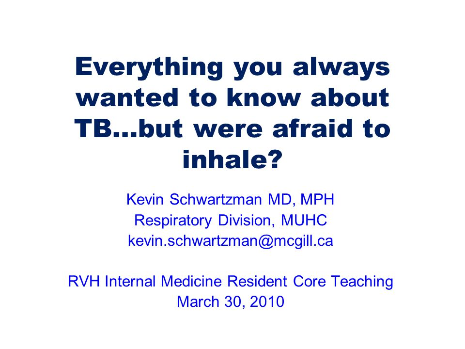 Everything you always wanted to know about TB…but were afraid to inhale