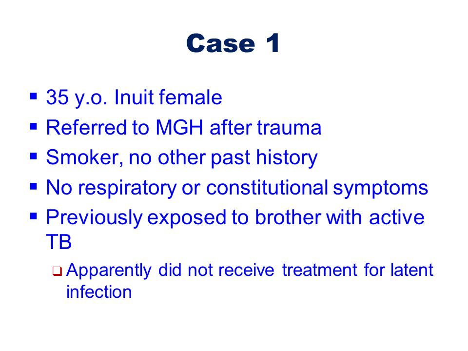 Case 1 35 y.o. Inuit female Referred to MGH after trauma