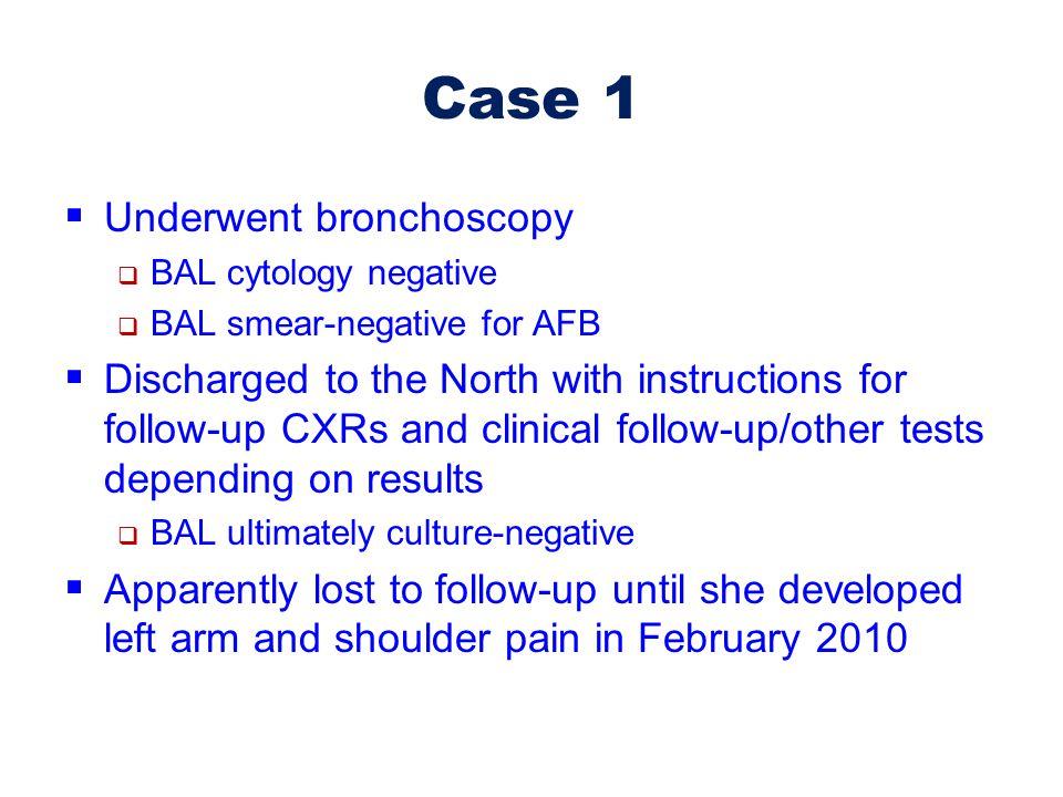 Case 1 Underwent bronchoscopy
