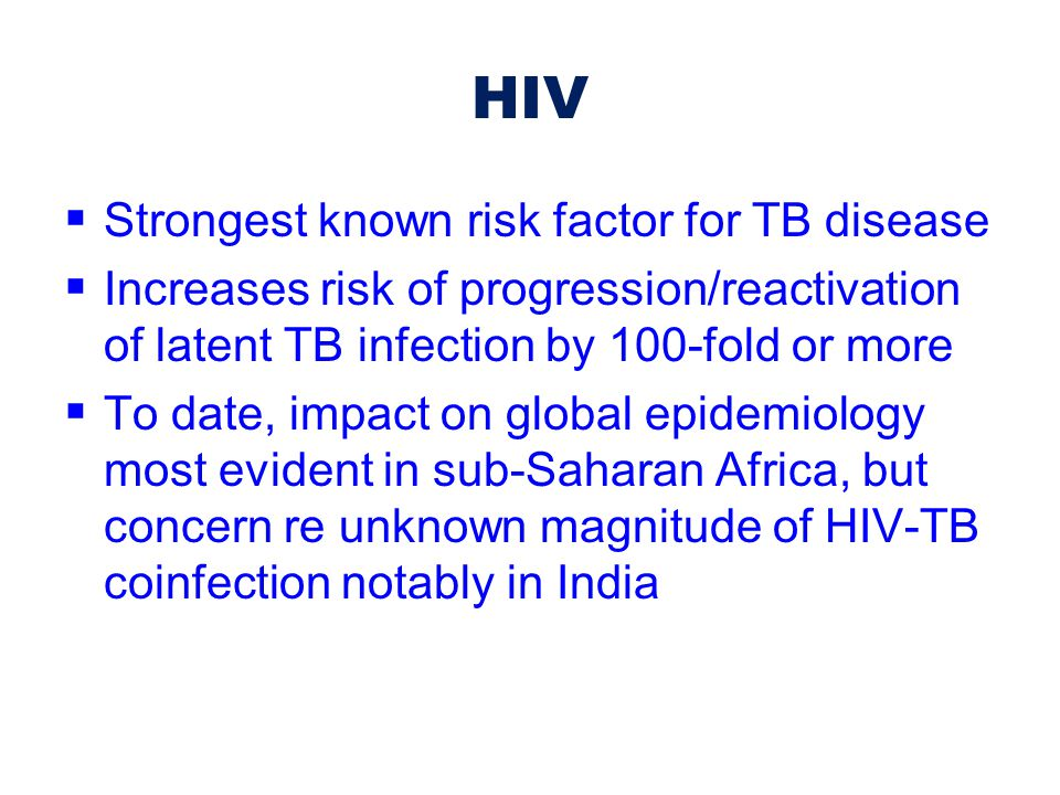 HIV Strongest known risk factor for TB disease