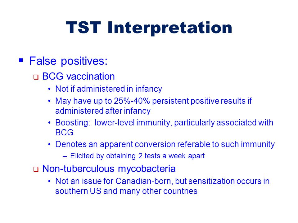 TST Interpretation False positives: BCG vaccination