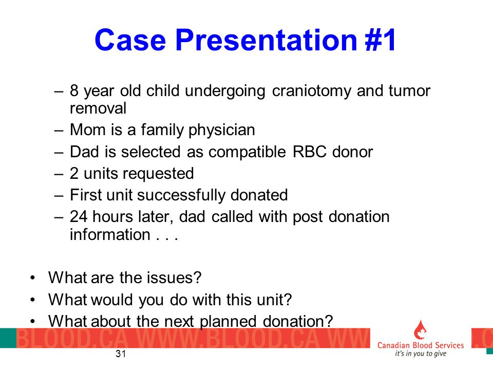Case Presentation #1 8 year old child undergoing craniotomy and tumor removal. Mom is a family physician.