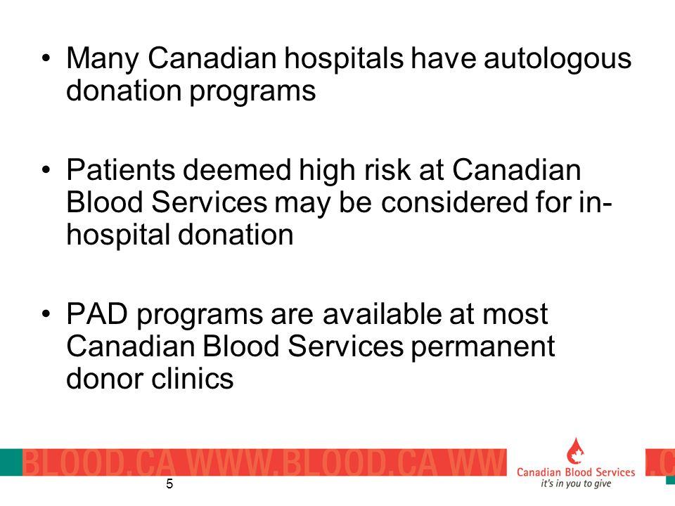 Many Canadian hospitals have autologous donation programs