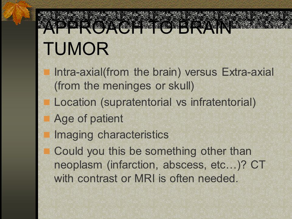 APPROACH TO BRAIN TUMOR