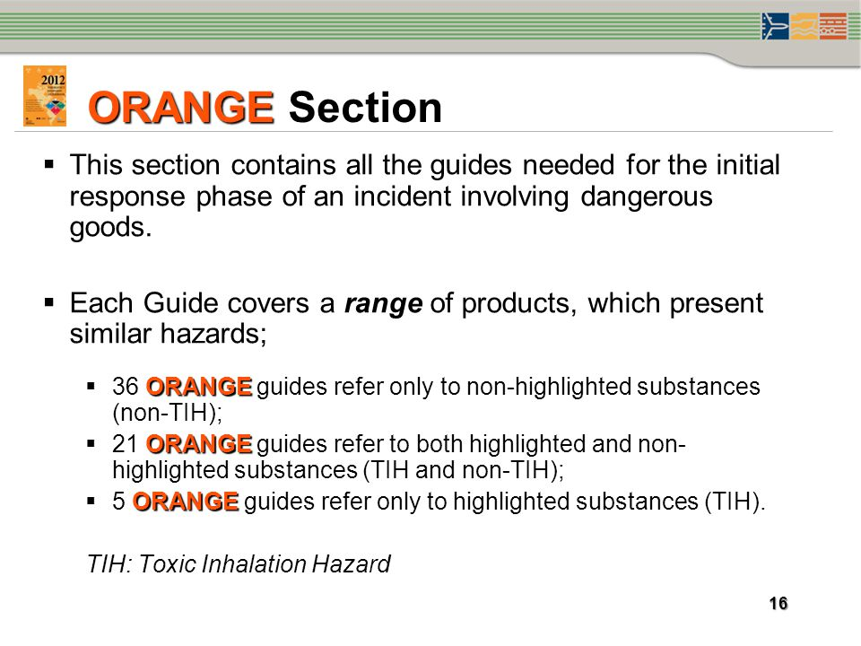 ORANGE Section This section contains all the guides needed for the initial response phase of an incident involving dangerous goods.