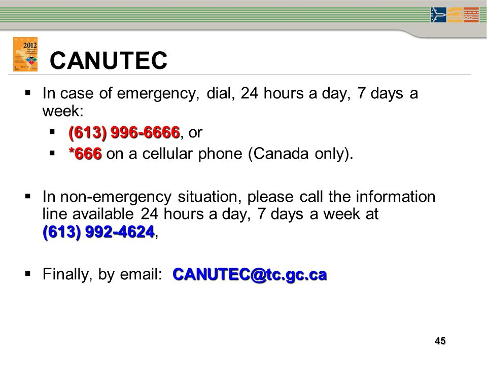 CANUTEC In case of emergency, dial, 24 hours a day, 7 days a week: