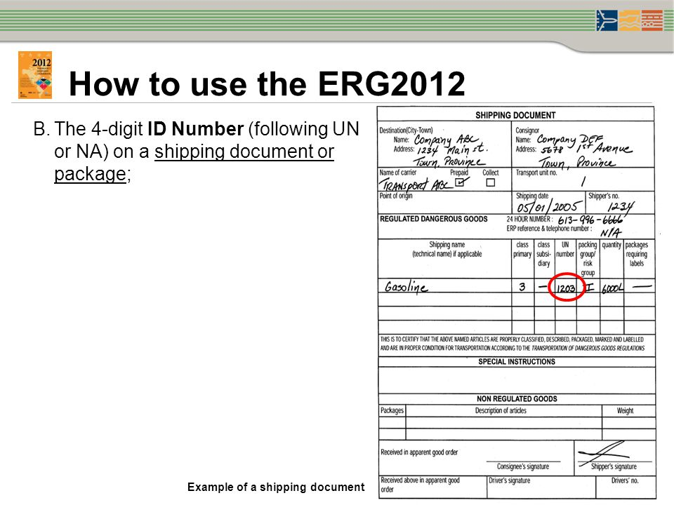 How to use the ERG2012 The 4-digit ID Number (following UN or NA) on a shipping document or package;