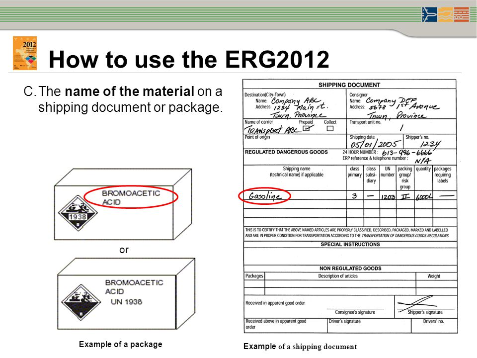 How to use the ERG2012 Example of a shipping document. The name of the material on a shipping document or package.