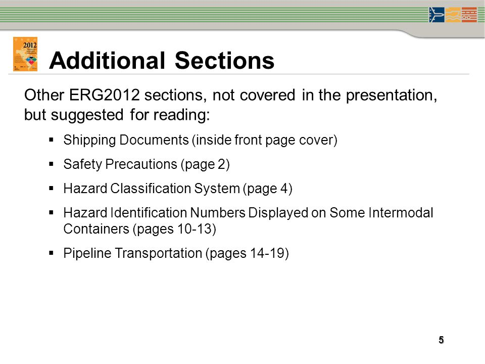 Additional Sections Other ERG2012 sections, not covered in the presentation, but suggested for reading:
