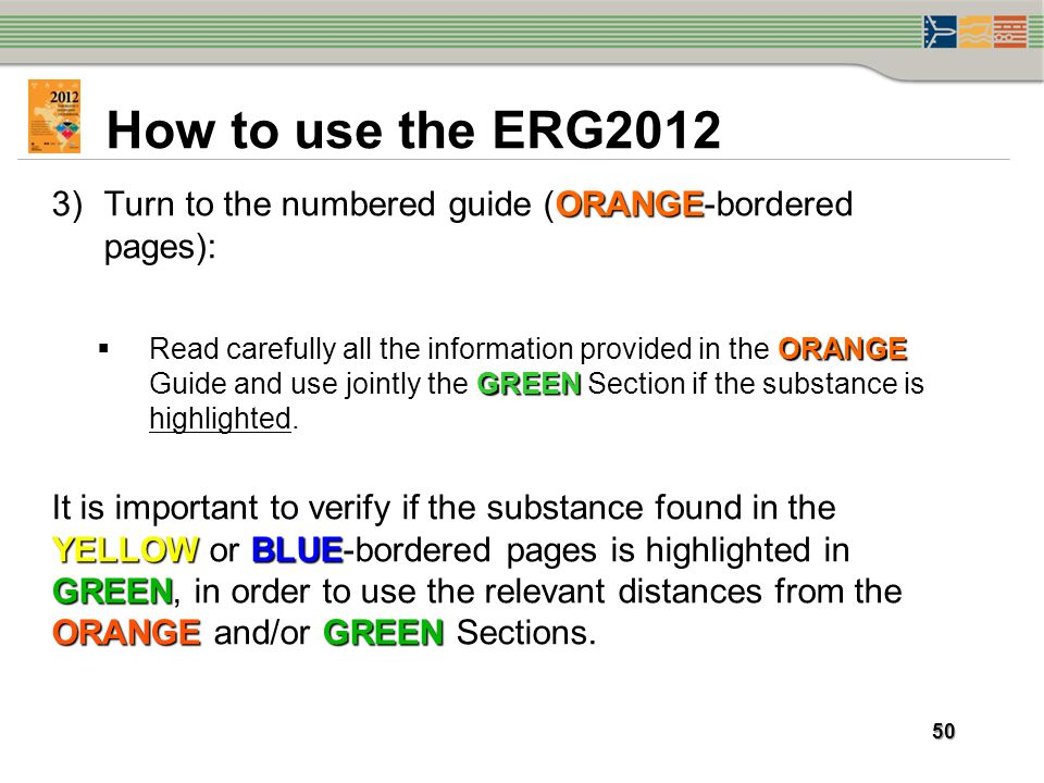 How to use the ERG2012 Turn to the numbered guide (ORANGE-bordered pages):